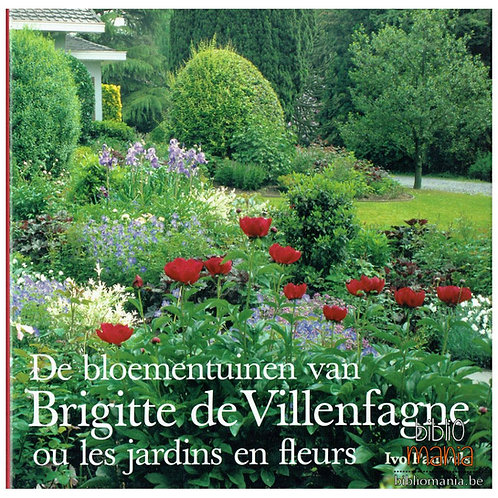 De bloementuinen van brigitte de villenfagne ou les jardins en fleurs