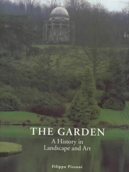 The Garden - A history in landscape and art