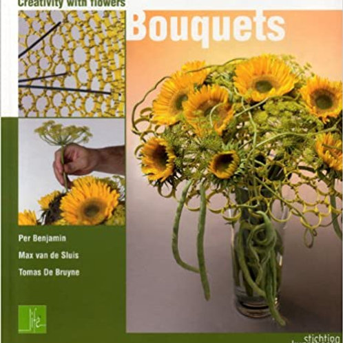 Creativity with Flowers:  Bouquets