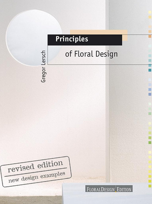 Principles of Floral Design  revised edition