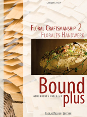 Floral Craftsmanship 2 - Bound Plus