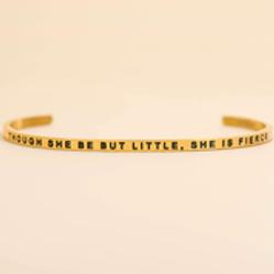 Though She Be but Little, She is Fierce Bracelet