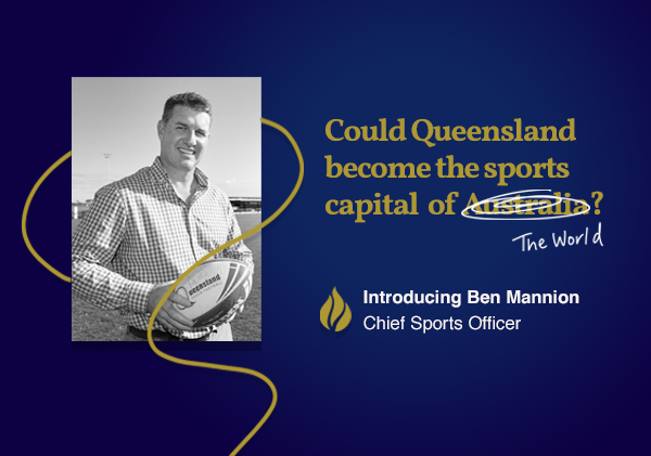 In conversation with Ben Mannion: Could Queensland become the sports capital of the world?