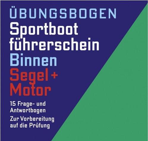 Übungsbogen Sportbootführerschein Binnen Segel/Motor