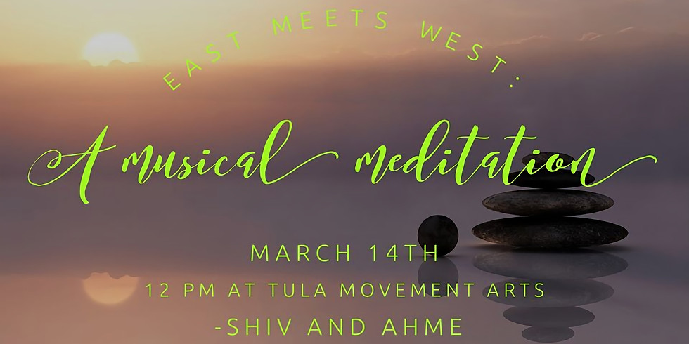 East Meets West:  A Musical Meditation Journey with Shiv & AHME