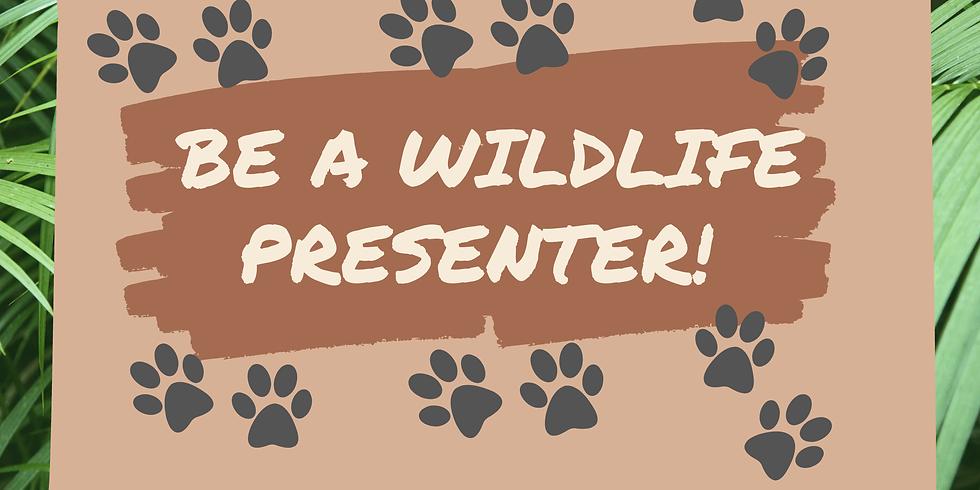 Be A Wildlife Presenter!