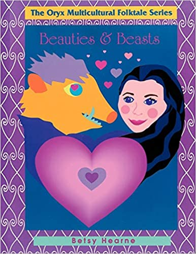 Oryx Multicultural Folktale Series Beauties and Beasts