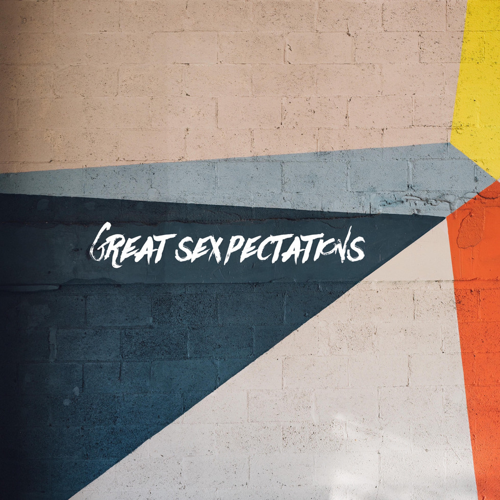 Great Sexpectations - 5 tops tips for navigating expectations and stewarding your sexuality