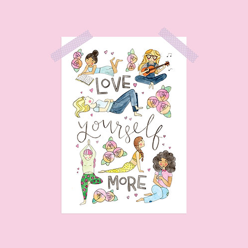 Limited Edition Love Yourself More Print