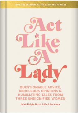 Act Like A Lady by Keltie Knight