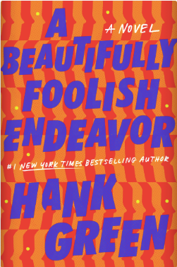 A Beautifully Foolish Endeavor by Hank Green