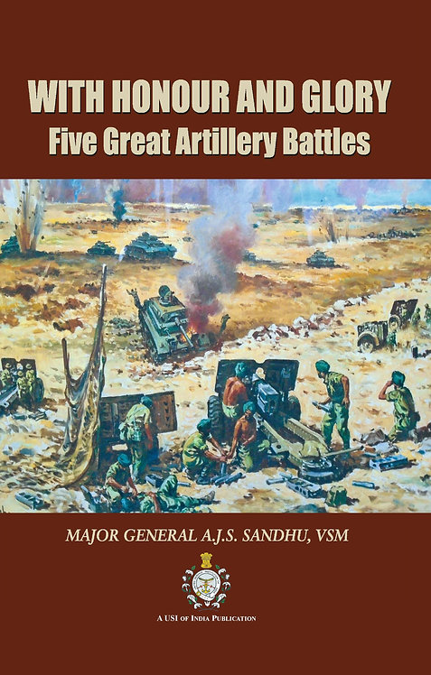 With Honour and Glory : Five Great Artillery Battles