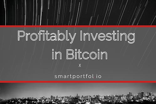 Profitably Investing in Bitcoin.