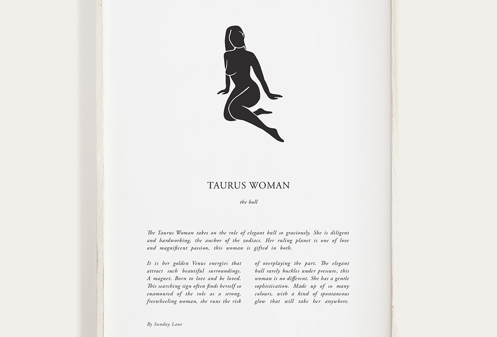 Taurus by Sunday Lane    Inspired by you, the celestial woman, strong as hell and spectacularly created.