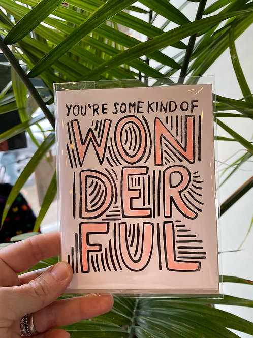 """You're some kind of wonderful"" // greeting card"
