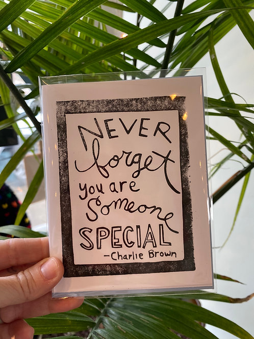 """""""Never forget that you are someone special"""" // greeting card"""