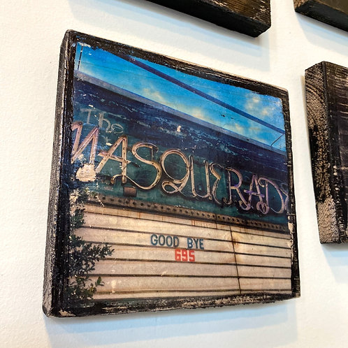 The Masquerade marquee // photograph // mixed media // on wood