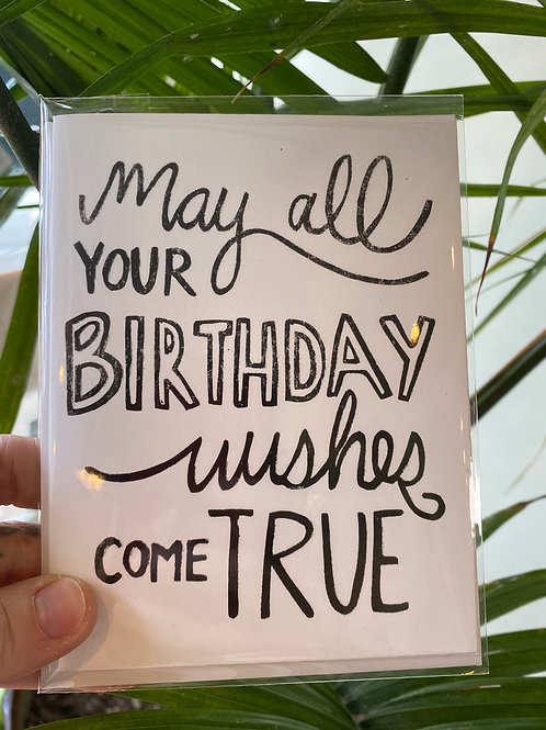 """""""May all your birthday wishes come true"""" // greeting card"""