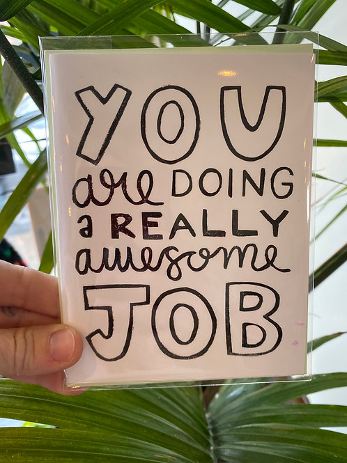 """""""You are doing a really awesome job"""" // greeting card"""