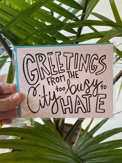 """""""Greetings from the city too busy to hate"""" // greeting card"""