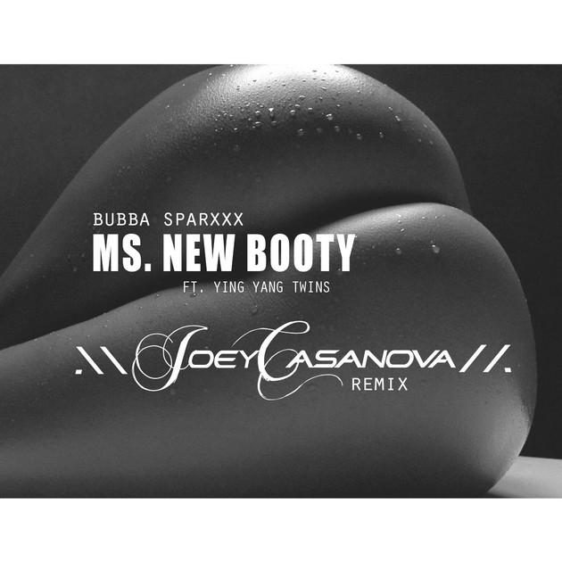 [NEW REMIX] Bubba Sparxx - Ms. New Booty (Joey Casanova Remix)