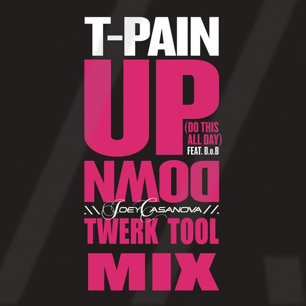 FREE DOWNLOAD!  T-Pain - Up Down (Joey Casanova Twerk Tool Mix)