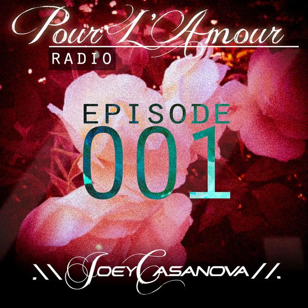 Pour L'Amour Radio Episode 001