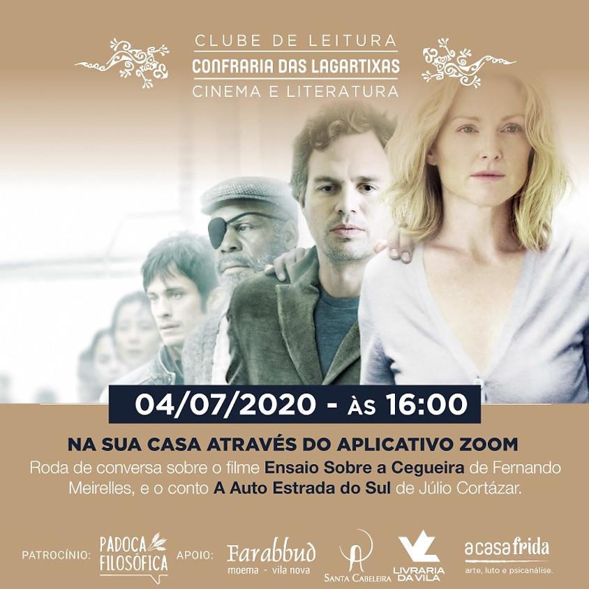 """""""Ensaio Sobre a Cegueira"""" e """"A Auto Estrada do Sul"""" - Fernando Meirelles e Júlio Cortázar."""