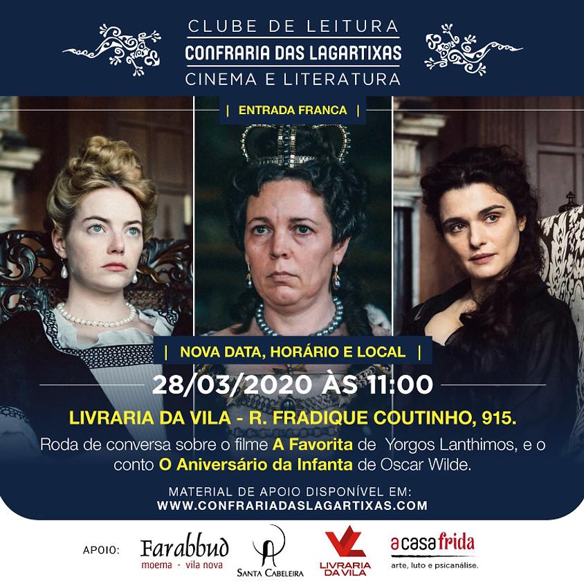 """""""A Favorita"""" e """"O Aniversário da Infanta"""" - Yorgos Lanthimos e Oscar Wilde."""
