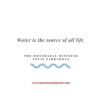 Since water is the source of all life, y