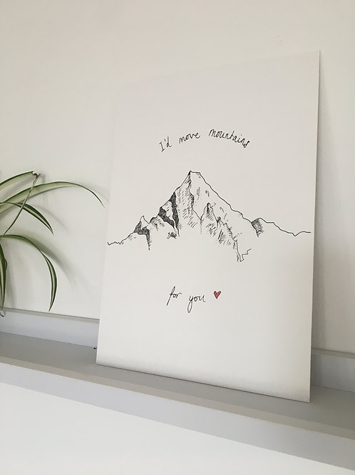I'd Move Mountains A4 Print