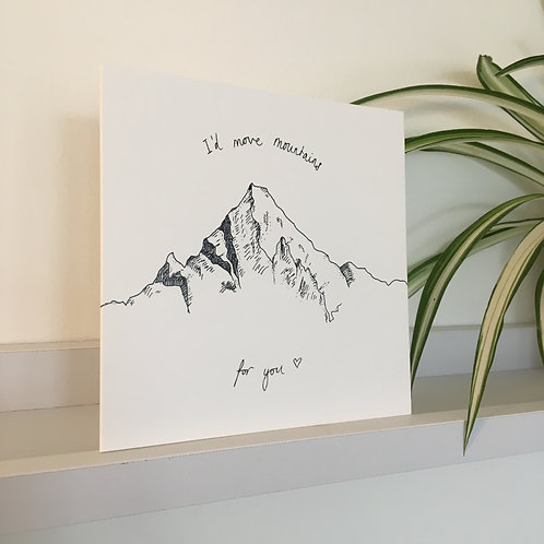 I'd Move Mountains Greetings Card