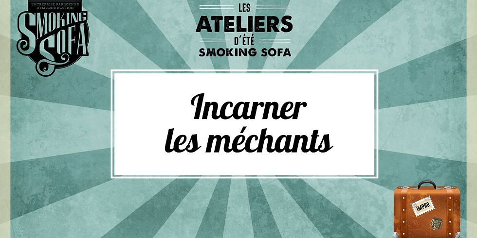 Atelier d'été Smoking Sofa : Incarner les méchants