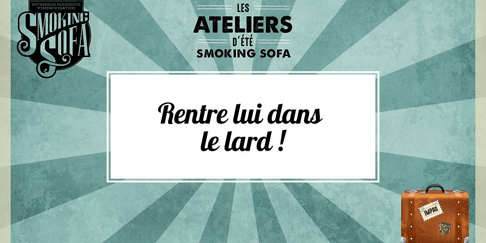 Atelier d'été Smoking Sofa : Rentre lui dans le lard !