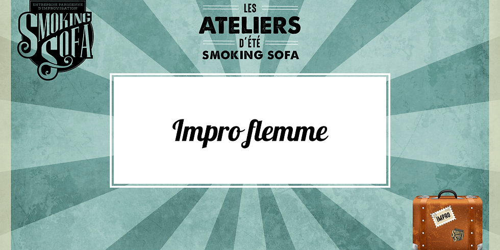 Atelier d'été Smoking Sofa : Impro Flemme