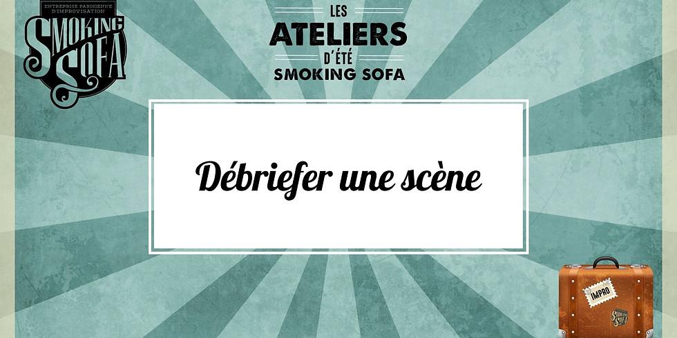 Atelier d'été Smoking Sofa : Débriefer une scène