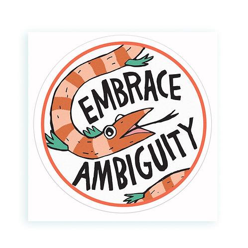 Embrace Ambiguity - sticker