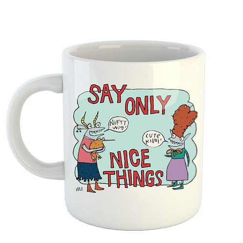 Say Only Nice Things