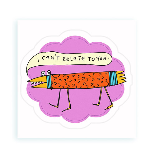 Can't Relate - sticker