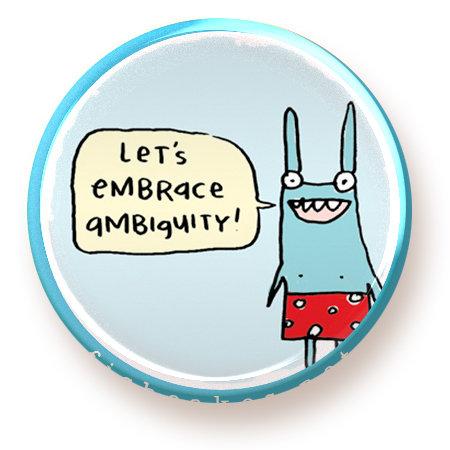 Embrace Ambiguity - magnet