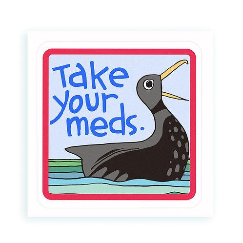 Take Your Meds - sticker