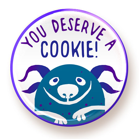 You Deserve a Cookie