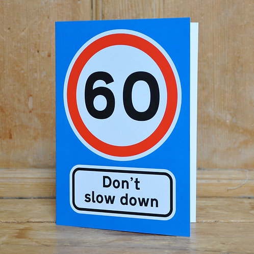 Traphic Greetings Card: 60. Don't slow down