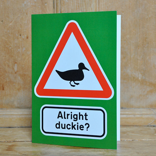 Traphic Greetings Card: Alright duckie?