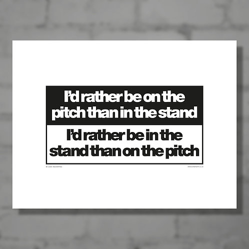 I'd rather be on the pitch - B&W typographical print