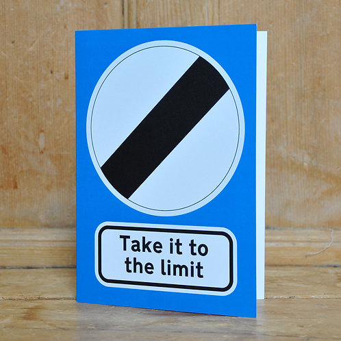 Traphic Greetings Card: Take it to the limit
