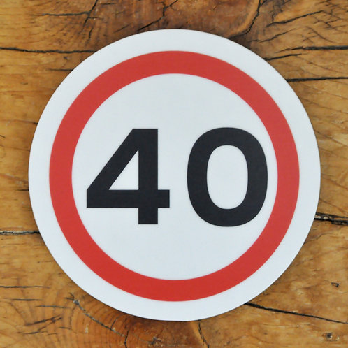 Road sign coaster: 40mph speed limit