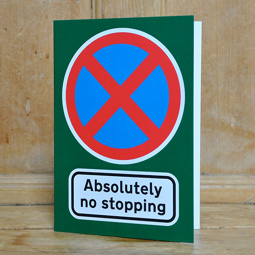Traphic Greetings Card: Absolutely no stopping