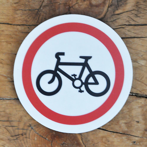 Road sign coaster: Riding cycles prohibited