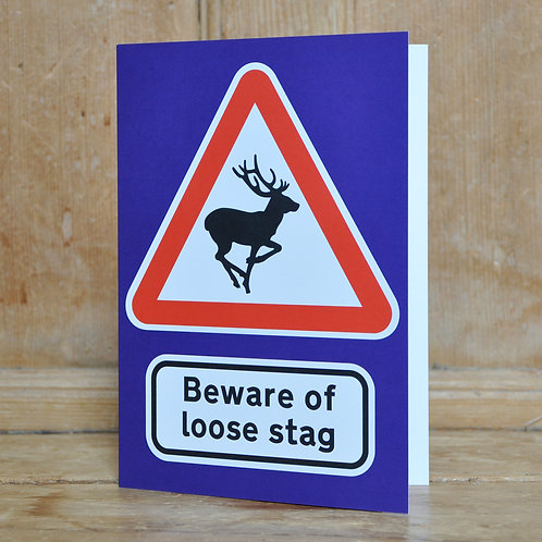 Traphic Greetings Card: Beware of loose stag